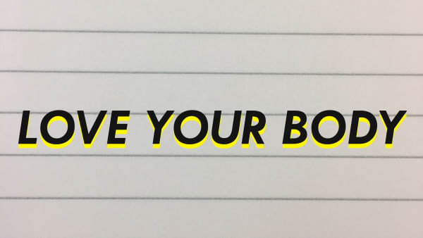 Image shows text saying Love your body